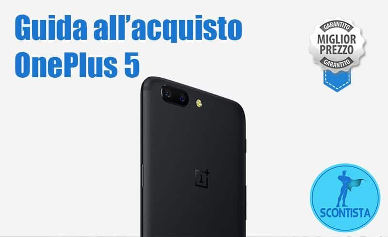 Acquistare OnePlus 5 al miglior prezzo