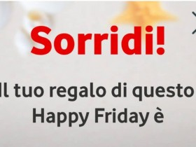 Vodafone Happy Friday fa un regalo fino al prossimo weekend