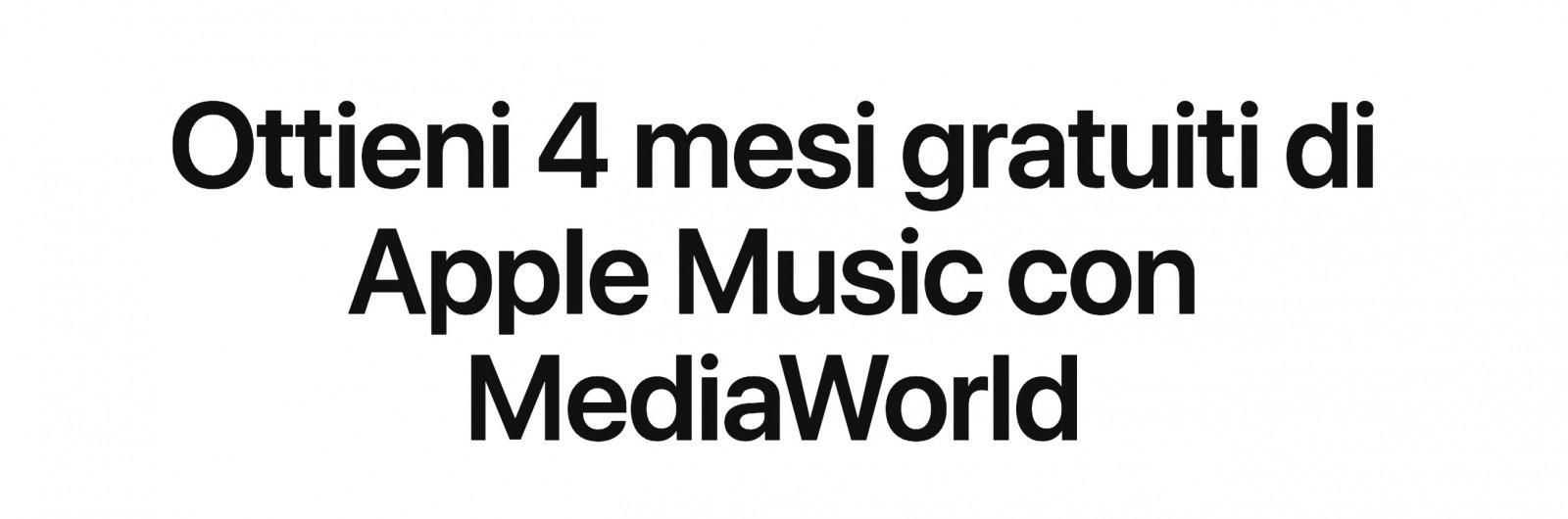 4 mesi gratis di Apple Music con MediaWorld
