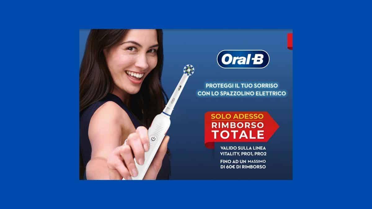 Spazzolini elettrici Oral-B gratis con al promo rimborso totale